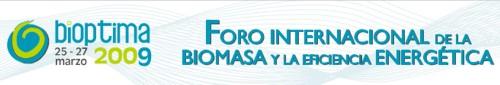 Bióptima 2009: Foro Internacional de la Biomasa y la Eficiencia Energetica