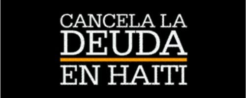 ¡Cancelación de la Deuda Externa de Haití ya!
