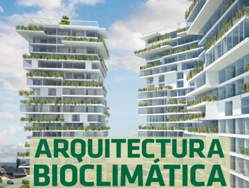 Arquitectura Bioclimatica, el uso de la naturaleza para lograr el confort en nuestras viviendas
